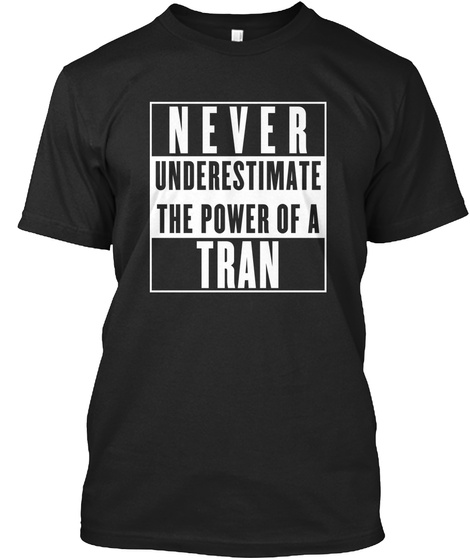 Tran This Is My Power. Black T-Shirt Front