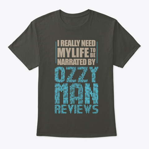 Life   Narrated By Ozzy Man Reviews Smoke Gray T-Shirt Front