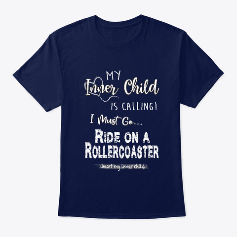 My Inner Child Is Calling Rollercoaster Navy T-Shirt Front