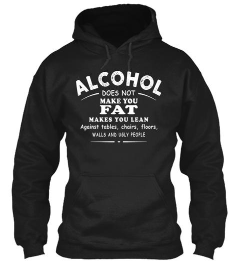 Alcohol Doé Not Make You Fat :D Black T-Shirt Front