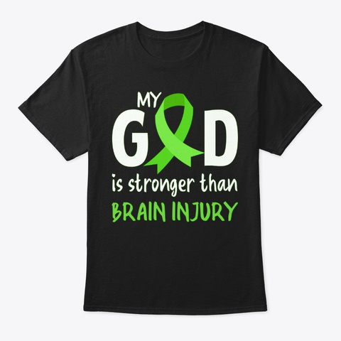Brain Injury, My God Is Stronger Black T-Shirt Front
