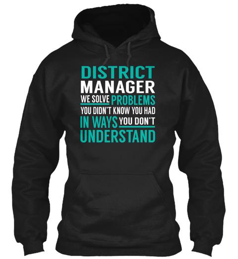 District Manager   We Solve Problems Black T-Shirt Front