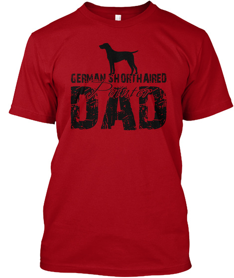 German Shorthaired Pointer Dad Gift Shir Deep Red T-Shirt Front