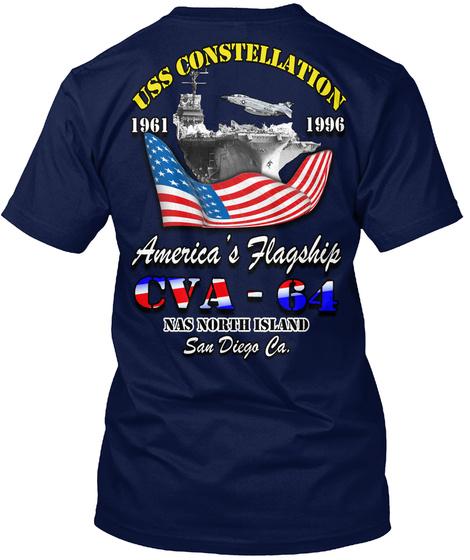 Uss Constellation 1961 1996 America's Flagship Cva 64 Ms North Island San Diego.Ca Navy T-Shirt Back