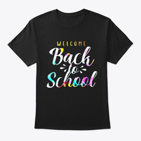 Back To School Gift Happy First Day Of Black T-Shirt Front