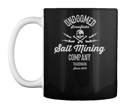 Undoomed Snowflake Salt Mining Company Trademark Since 2015 Black T-Shirt Front