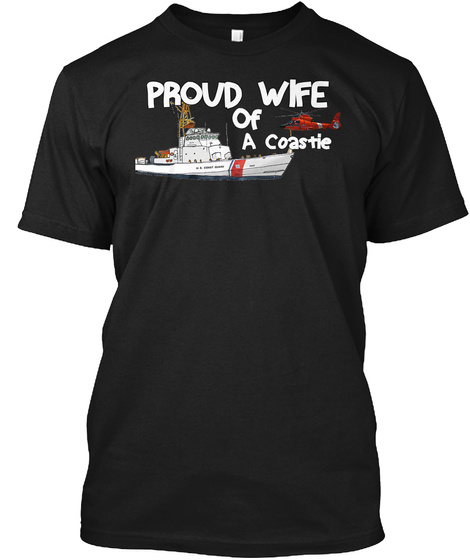 Proud Wife Of A Coastie  Black T-Shirt Front