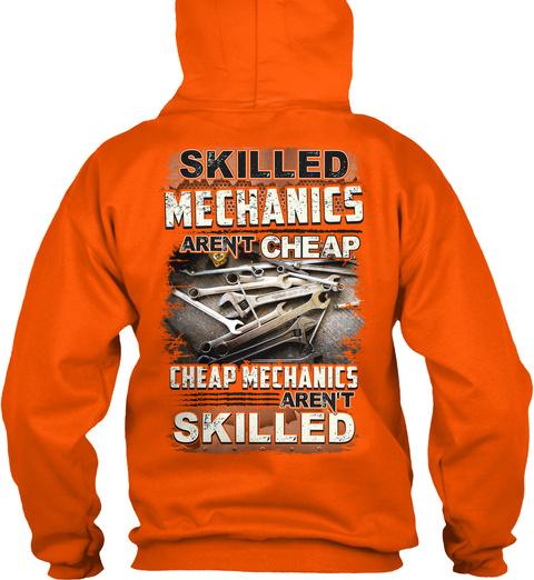 Skilled Mechanics Aren't Cheap Cheap Mechanics Aren't Skilled Safety Orange T-Shirt Back