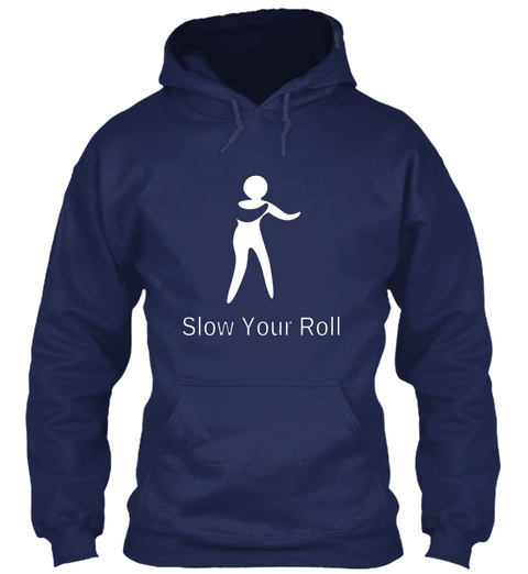 Slow Your Roll Navy T-Shirt Front