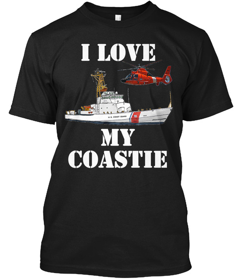 I Love My Coastie Black T-Shirt Front