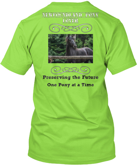 Newfoundland Pony Lover Preserving The Future One Pony At A Time Lime T-Shirt Back