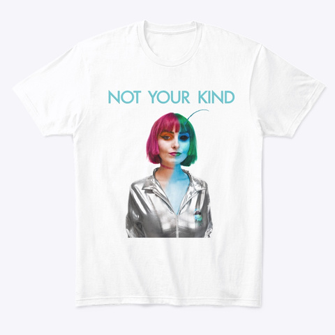 Not Your Kind White T-Shirt Front