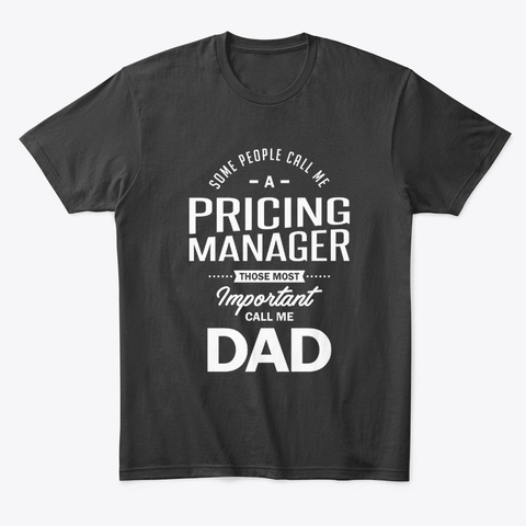 Some People Call Me A Pricing Manager Black T-Shirt Front