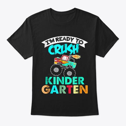 I'm Ready To Crush Kindergarten T Shirt  Black T-Shirt Front