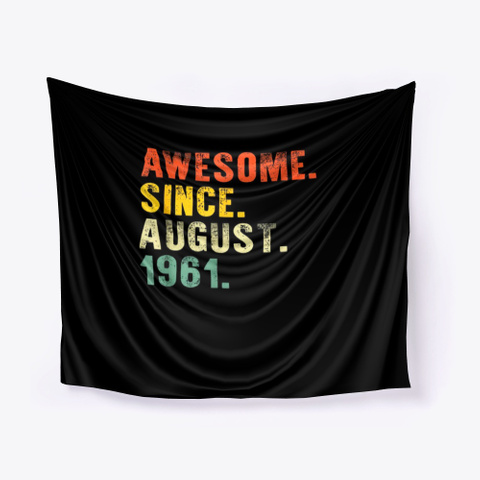 August Born In 1961 59th Birthday Black T-Shirt Front