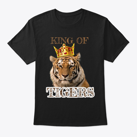 King Of Tigers   The Hottest 2020 Trend Black T-Shirt Front