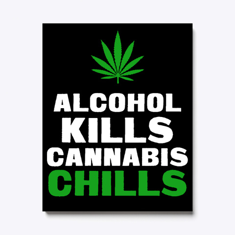 Weed Canvas Cannabis Chills Funny Gift Black T-Shirt Front