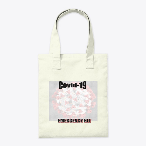 Covid 19 Emergency Kit Bag Natural T-Shirt Back