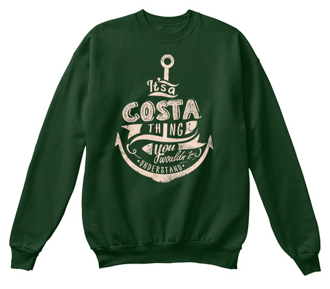 Its A Costa Thing You Wouldn't Understand Deep Forest  T-Shirt Front