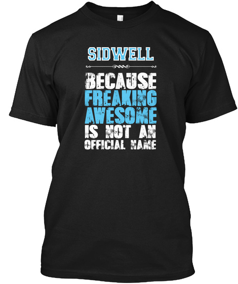 Awesome Sidwell Name T Shirt Black T-Shirt Front