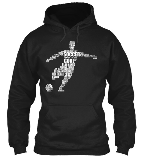 Soccer Goal Clean Header Think Field Time Corner Play Maker Sliding Tackle Kick The Ball  Black Sweatshirt Front