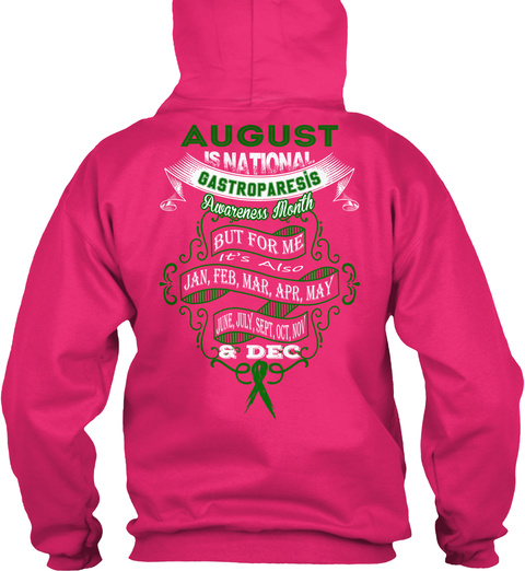 August Is National Gastroparesis Awareness Month But For Me It's Also Jan, Feb, Mar, Apr, May, June, July, Sept,... Heliconia T-Shirt Back