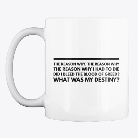 What Was My Destiny Mug White T-Shirt Front