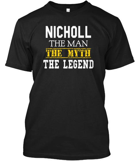 Nicholl The Man The Myth The Legend Black T-Shirt Front