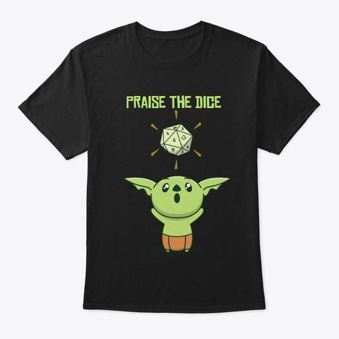 Praise The Dice Black Camiseta Front