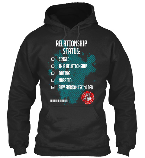 Relationship Status: Single In A Relationship Dating Married Busy American Eskimo Dad Jet Black T-Shirt Front