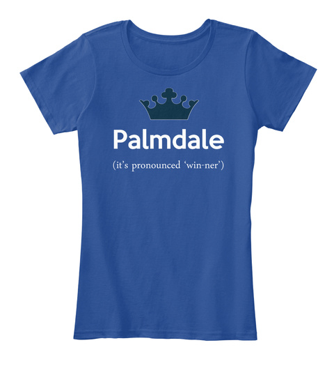 Palmdale It's Pronounced 'win Ner' Deep Royal  T-Shirt Front