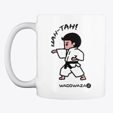 Uah Tah! By Wado Waza   For Adults White T-Shirt Front