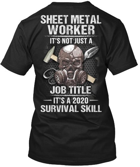Sweet Metal Worker It's Not Just A Job Title It's A 2020 Survival Skill Black T-Shirt Back