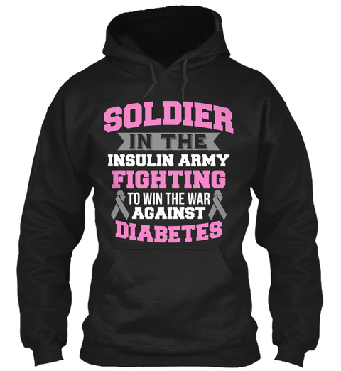 Soldier In The Insulin Army Fighting To Win The War Against Diabetes  Black T-Shirt Front