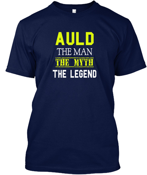 Auld The Man The Myth The Legend Navy T-Shirt Front