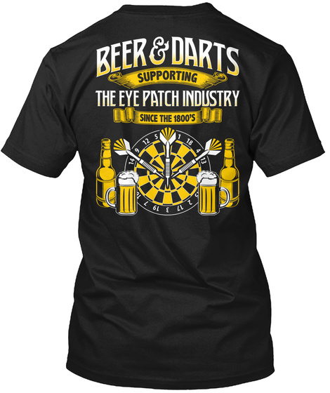 Beer & Darts Supporting The Eye Patch Industry Since The 1800's Black Camiseta Back