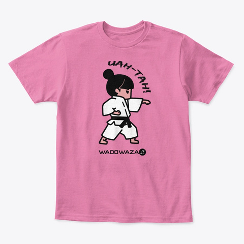 Uah Tah! For Girls By Wado Waza True Pink  T-Shirt Front