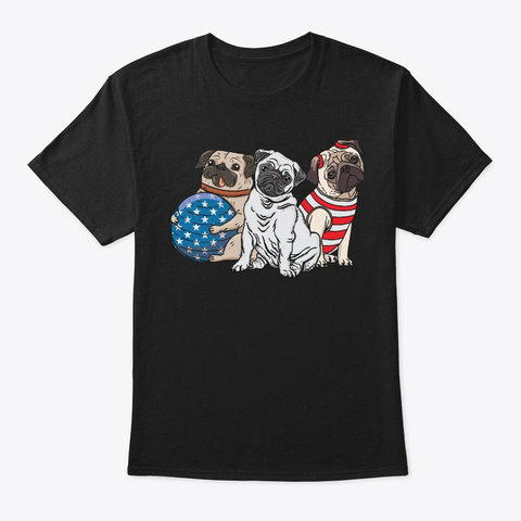 Patriotic 4th Of July Pug Lover Gift Black T-Shirt Front