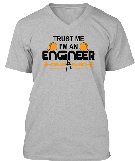 Trust Me I'm An Engineer Athletic Heather T-Shirt Front