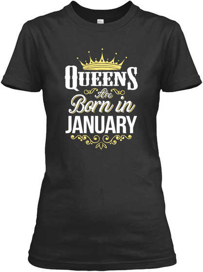 Queens Are Born In January Black T-Shirt Front