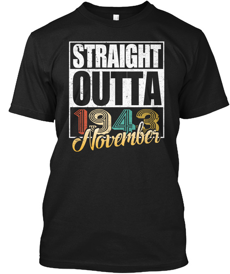 1943 November Birthday T Shirt Black T-Shirt Front