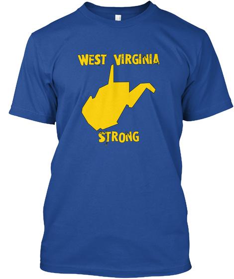 West Virginia Strong  Deep Royal T-Shirt Front