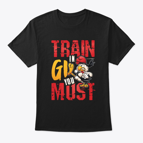 Train In Gi You Must Black T-Shirt Front