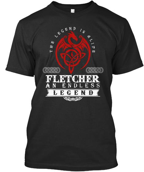 The Legend Is Alive Fletcher An Endless Legend Black T-Shirt Front
