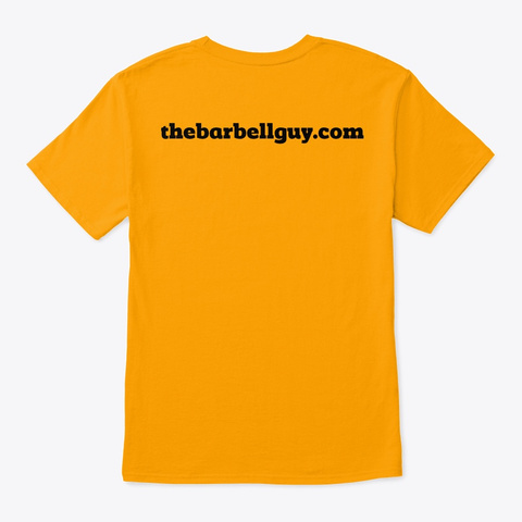 The Barbell Guy Classic T Gold T-Shirt Back