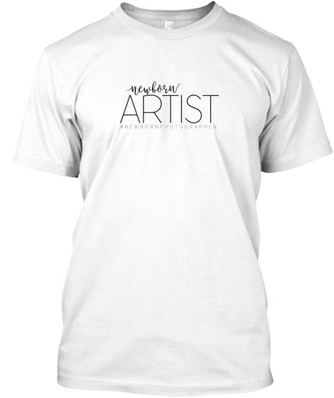 Newborn artist newbornphotographer white t shirt front
