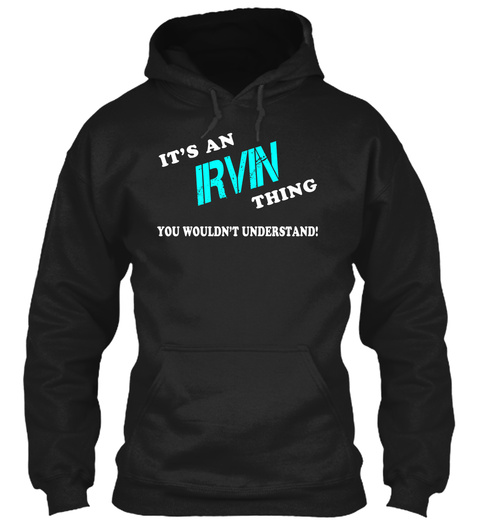 Its An Irvin Thing   Name Shirts Black T-Shirt Front