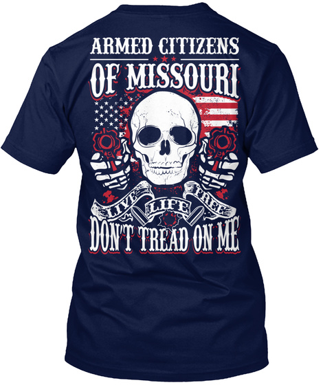 Armed Citizens Of Missouri Live Life Free Don't Tread On Me Navy T-Shirt Back