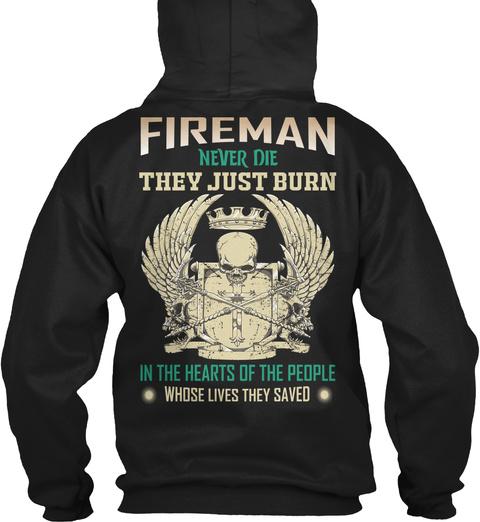 Fireman Hoodie: Fireman Never Die  Black Sweatshirt Back