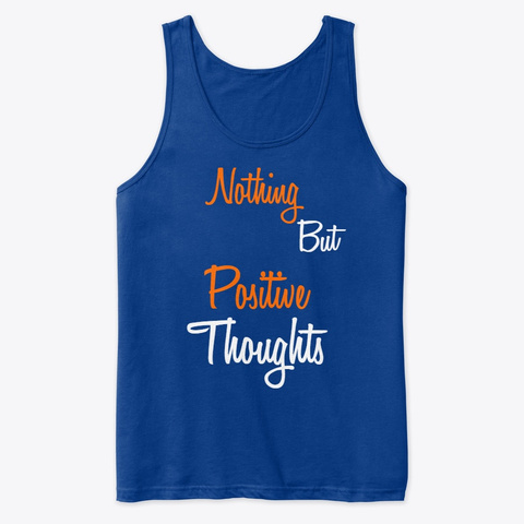 Positive Thoughts Merchandise! True Royal T-Shirt Front